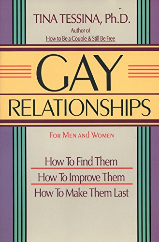 9780874775662: Gay Relationships for Men and Women: How to Find Them, How to Improve Them, How to Make Them Last
