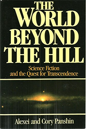 The World Beyond the Hill: Science Fiction and the Quest for Transcendence (0874775736) by Alexei Panshin; Cory Panshin