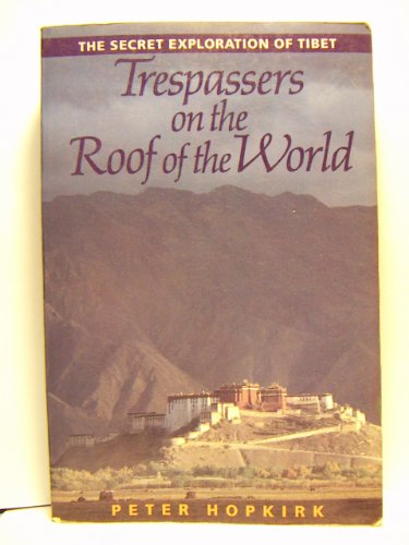 Trespassers On The Roof Of The World By Hopkirk New