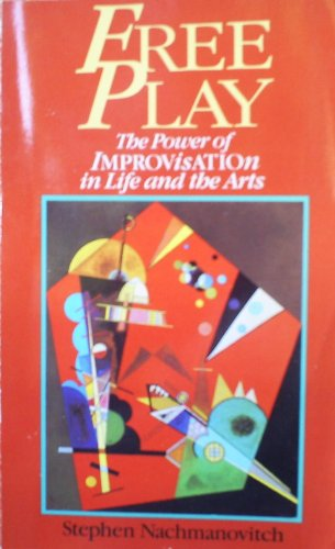 9780874775785: Free Play: Improvisation in Life and Art