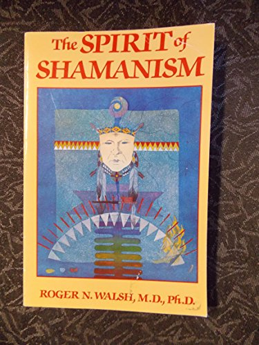 9780874775808: The spirit of shamanism [Paperback] by Walsh, Roger