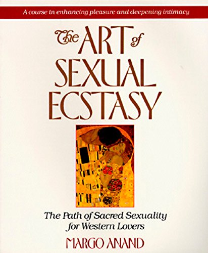 9780874775815: The Art of Sexual Ecstasy: The Path of Sacred Sexuality for Western Lovers