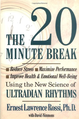 9780874775853: The 20-Minute Break: Reduce Stress, Maximize Performance, and Improve Health and Emotional Well-Being Using the New Science of Ultradian Rhythms
