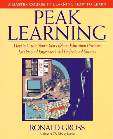 9780874776119: Peak Learning: A Master Course in Learning How to Learn