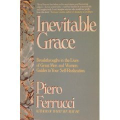 Inevitable Grace: Breakthroughs in the Lives of Great Men and Women: Guides to Your Self-Realization