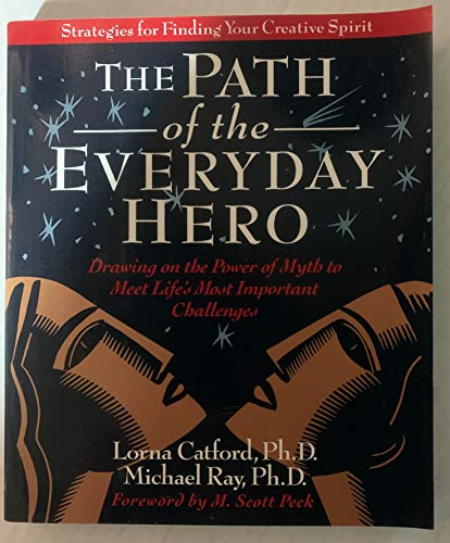 The Path of the Everyday Hero: Catford, Lorna; Ray, Michael
