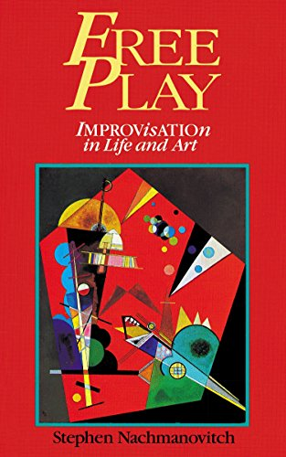 9780874776317: Free Play: Improvisation in Life and Art: Power of Improvisation in Life and the Arts