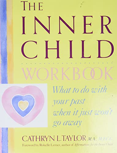 9780874776355: The Inner Child Workbook: What to do with your past when it just won't go away
