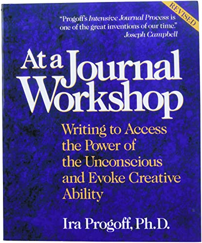 9780874776386: At a Journal Workshop: Writing to Access the Power of the Unconscious and Evoke Creative Ability