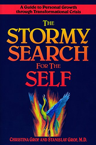 9780874776492: The Stormy Search for the Self: A Guide to Personal Growth Through Transformational Crisis
