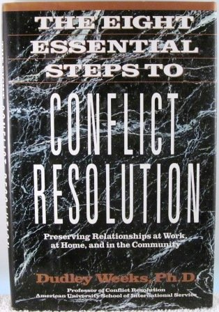 9780874776560: The Eight Essential Steps To Conflict Resolution