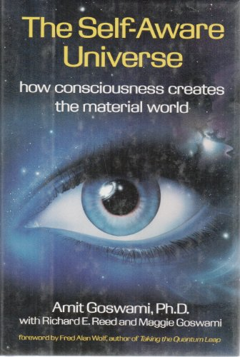 9780874776690: Self-aware Universe: How Consciousness Creates the Material World