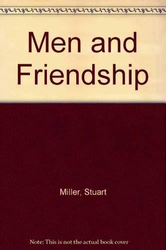 Men and Friendship: Miller, Stuart