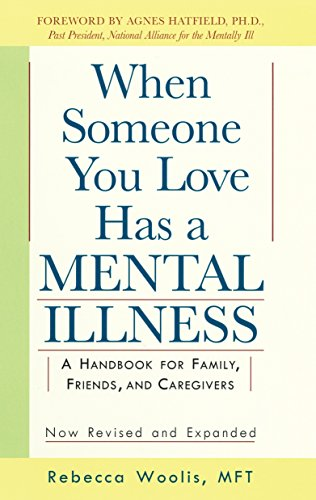 9780874776959: When Someone You Love Has a Mental Illness: A Handbook for Family, Friends, and Caregivers, Revised and Expanded