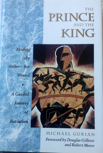 9780874776980: Prince And The King: Healing the Father-Son Wound