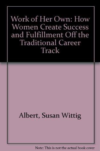 Work Of Her Own: Albert, Susan Wittig