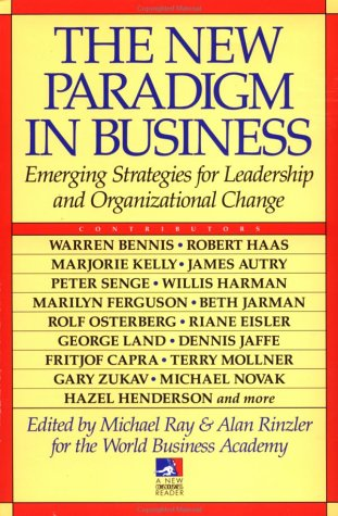 The New Paradigm in Business (New Consciousness Reader): Ray & Rinzler