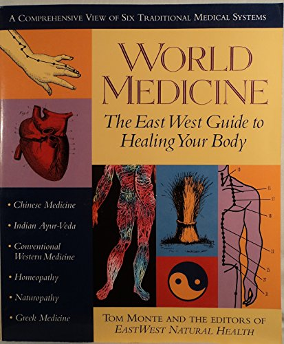 World Medicine - the East West guide to healing your body (aTarcher/Putnam Book)