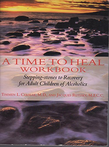 9780874777451: A Time to Heal Workbook: Stepping-Stones to Recover for Adult Children of Alcoholics (Inner Workbook Series)