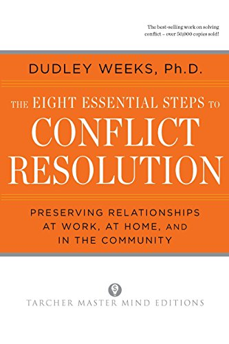 9780874777512: The Eight Essential Steps to Conflict Resolution: Preserving Relationships at Work, at Home and in the Community