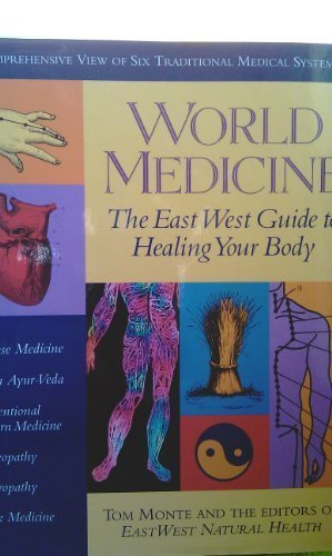 9780874777550: World Medicine: The East West Guide to Healing Your Body