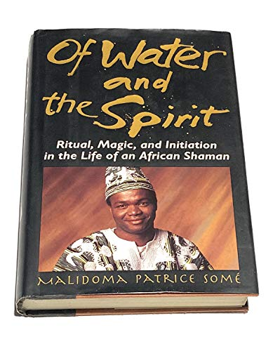9780874777628: Of Water and the Spirit: Ritual, Magic, and Initiation in the Life of an African Shaman