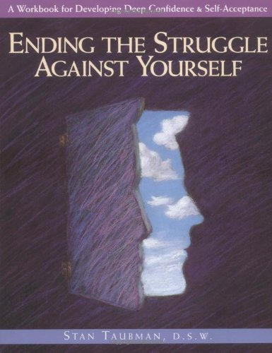9780874777635: Ending the Struggle Against Yourself: A Workbook for Developing Deep Confidence and Self-Acceptance (Inner Workbooks)