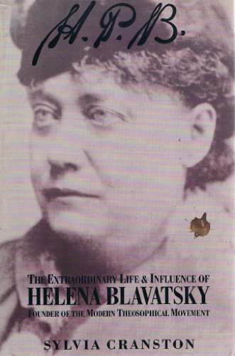 9780874777697: H. P. B.: The Extraordinary Life & Influence of Helena Blavatsky, Founder of the Modern Theosophical Movement