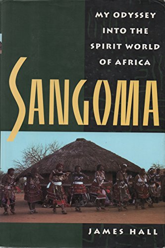 Sangoma My Odyssey Into the Spirit World of