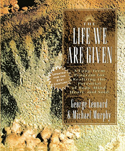 9780874777925: The Life We Are Given: A Long-Term Program for Realizing the Potential of Body, Mind, Heart, and Soul (Inner Work Book)