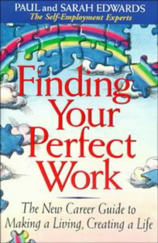 Finding Your Perfect Work (Working from Home) (9780874777956) by Paul Edwards; Sarah Edwards