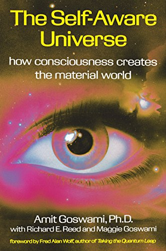 9780874777987: The Self-Aware Universe: How Consciousness Creates the Material World