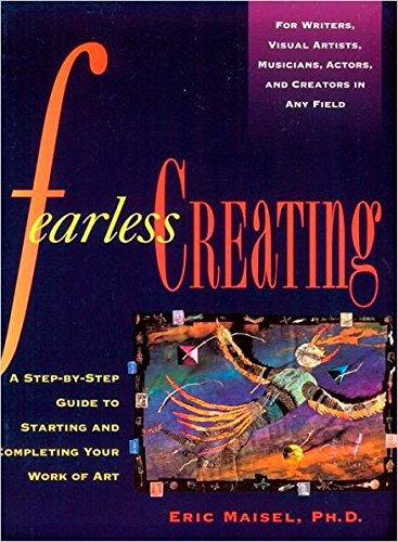 9780874778052: Fearless Creating: A Step-by-Step Guide To Starting and Completing Your Work of Art