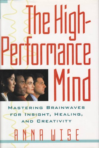 9780874778069: The High-Performance Mind: Mastering Brainwaves for Insight, Healing, and Creativity