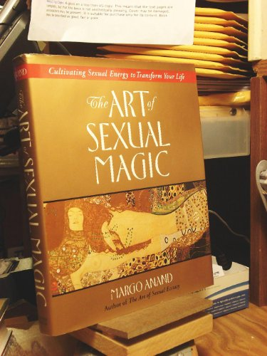 9780874778144: The Art of Sexual Magic: An Inspirational Guide to Tantric Sex That Will Transform Your Life