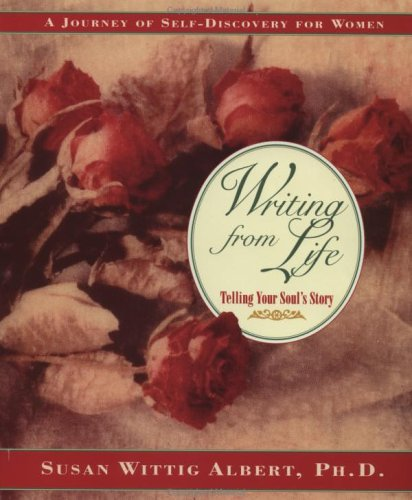 Writing from Life (Inner Workbook) (0874778484) by Albert, Susan Wittig