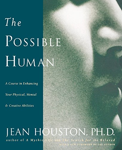 9780874778724: The Possible Human : A Course in Enhancing Your Physical, Mental, and Creative Abilities