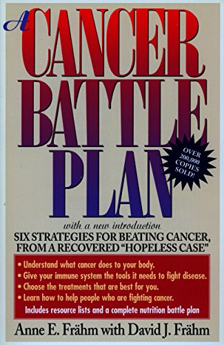 "9780874778939: A Cancer Battle Plan: Six Strategies for Beating Cancer, from a Recovered ""Hopeless Case"""