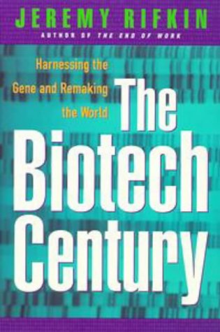9780874779097: The Biotech Century: Harnessing the Gene and Remaking the World