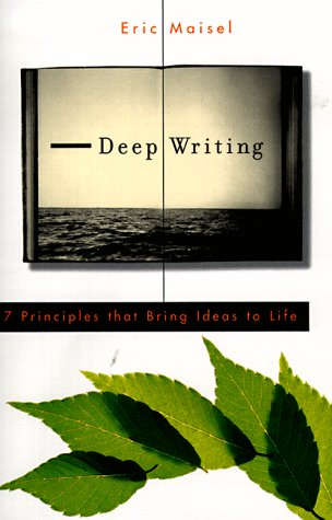 9780874779479: Deep Writing: 7 Priniciples That Bring Ideas to Life