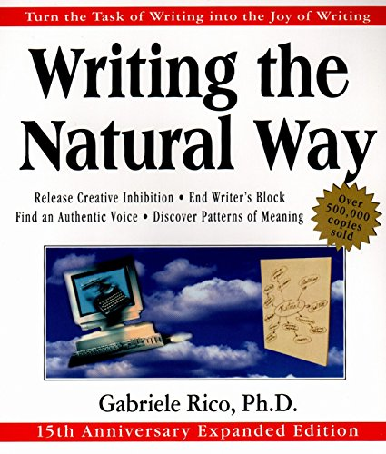 9780874779615: Writing the Natural Way: Turn the Task of Writing Into the Joy of Writing: Using Right-brain Techniques to Release Your Expressive Powers