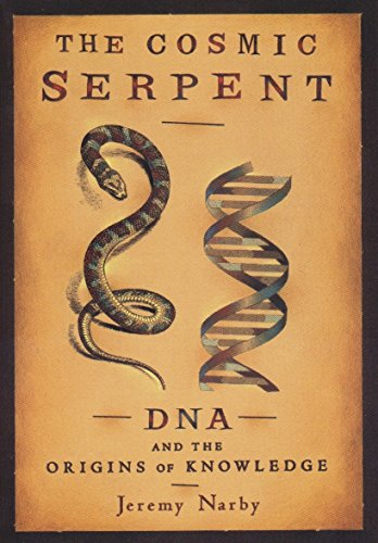 9780874779646: The Cosmic Serpent: DNA and the Origins of Knowledge