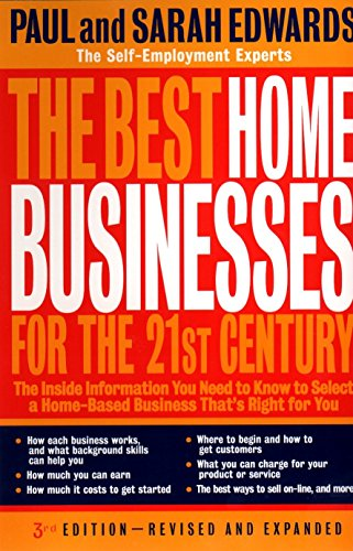 9780874779738: The Best Home Businesses for the 21st Century: The Inside Information You Need to Know to Select a Home-Based Business That's