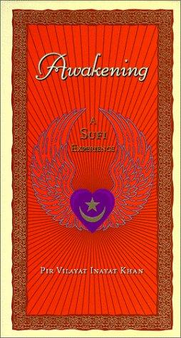 Awakening: A Sufi Experience: Khan, Pir Vilayat Inayat