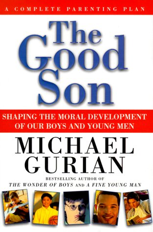 9780874779851: The Good Son: A Complete Parenting Plan