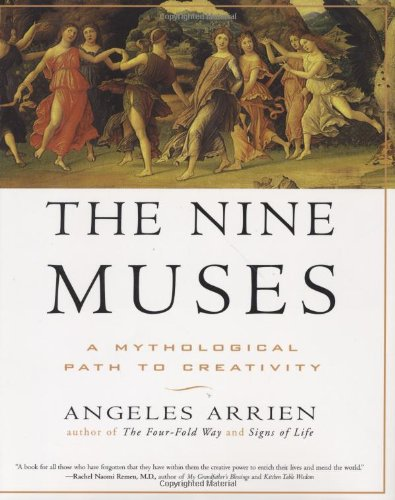 The Nine Muses: A Mythological Path to Creativity: Angeles Arrien