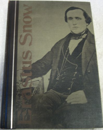 Erastus Snow; the life of a missionary and pioneer for the early Mormon Church (University of Utah ...