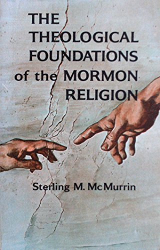9780874800517: The Theological Foundations of the Mormon Religion