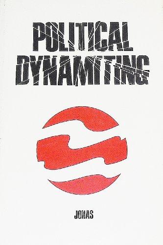 Political dynamiting: Frank H. Jonas, Thomas Payne, R. John Eyre, Totton J. Anderson, Bruce L. ...