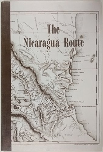 The Nicaragua Route [ILLUSTRATED]: David I., Jr. Folkman